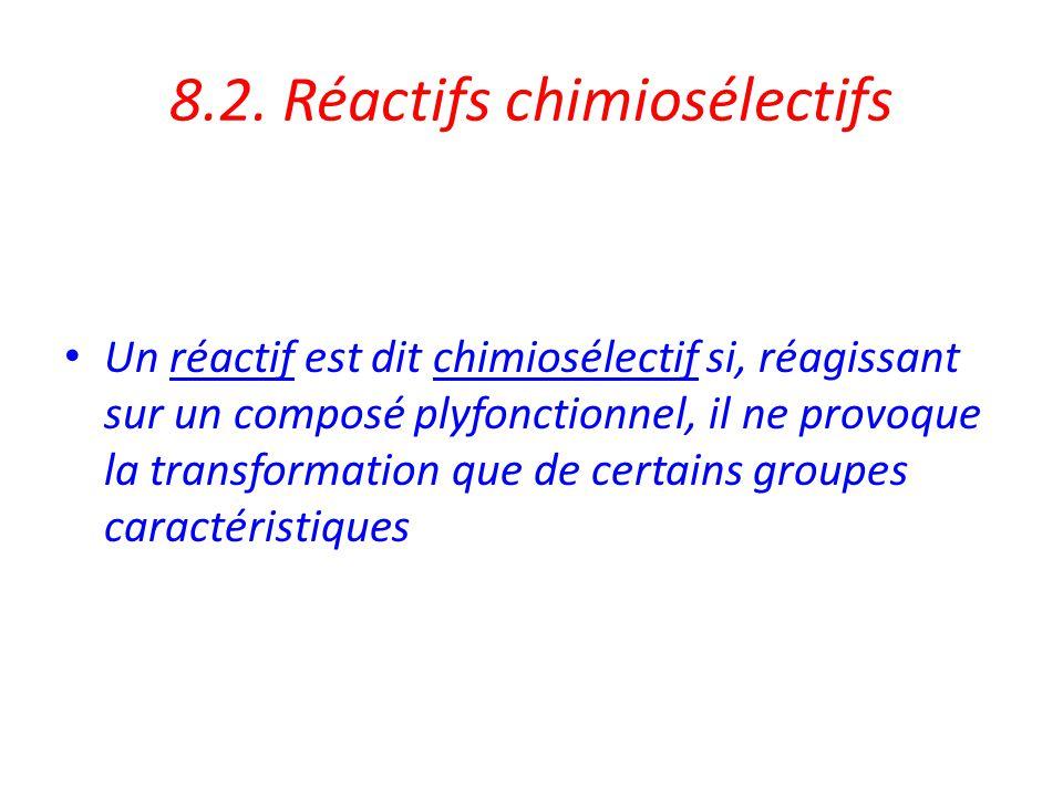 8.2. Réactifs chimiosélectifs