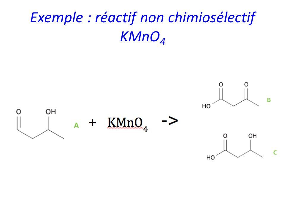Exemple : réactif non chimiosélectif KMnO4