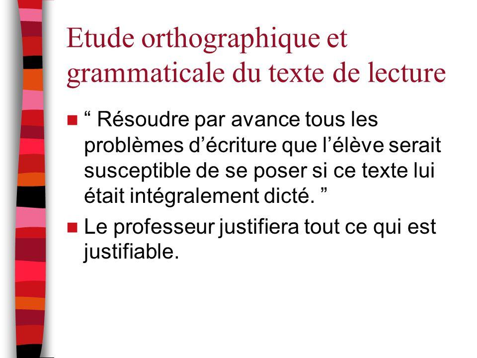 Etude orthographique et grammaticale du texte de lecture