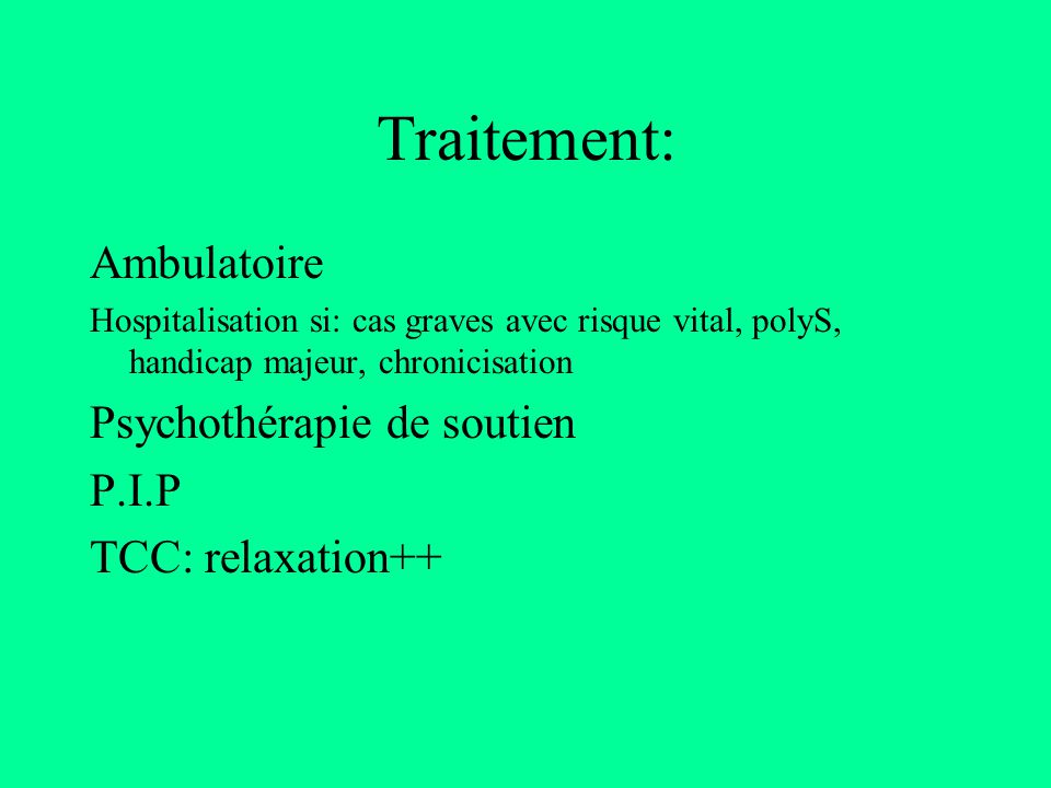 Traitement: Ambulatoire Psychothérapie de soutien P.I.P