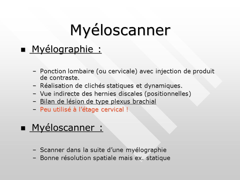 Myéloscanner Myélographie : Myéloscanner :