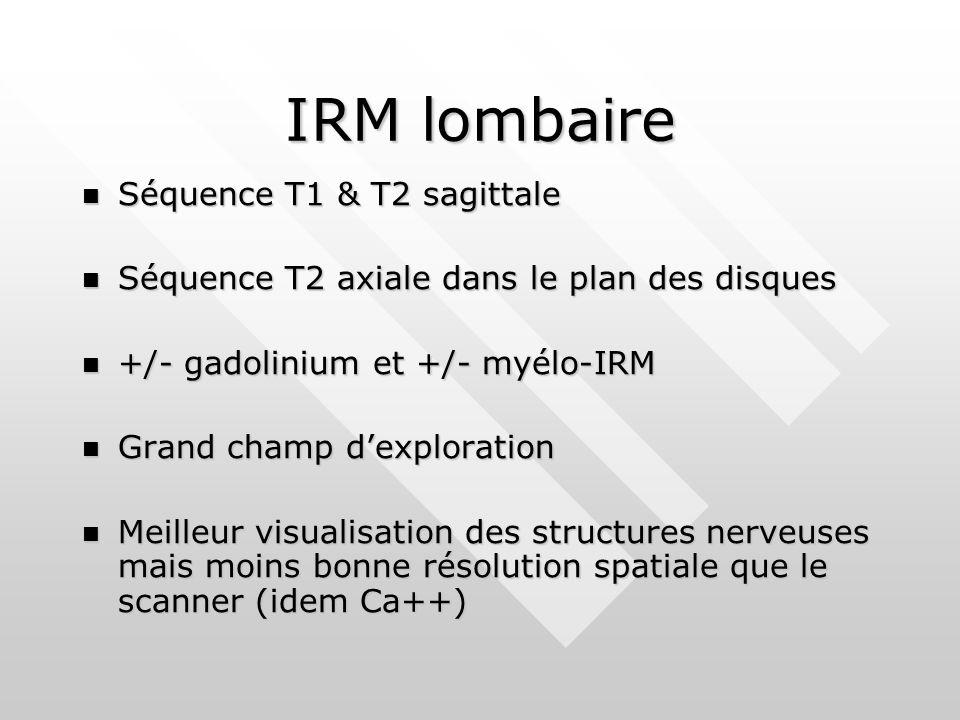 IRM lombaire Séquence T1 & T2 sagittale