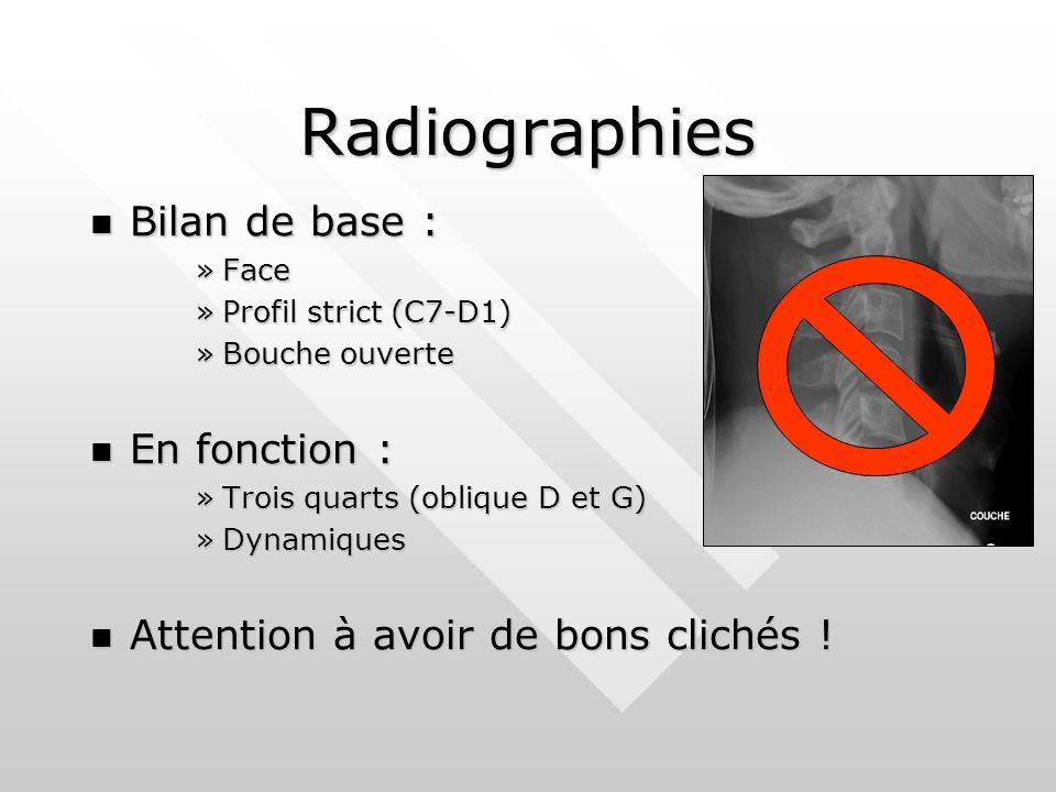 Radiographies Bilan de base : En fonction :
