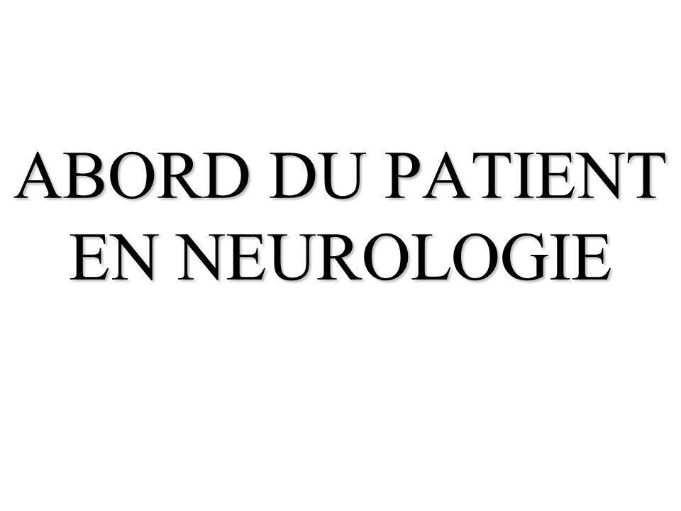 ABORD DU PATIENT EN NEUROLOGIE
