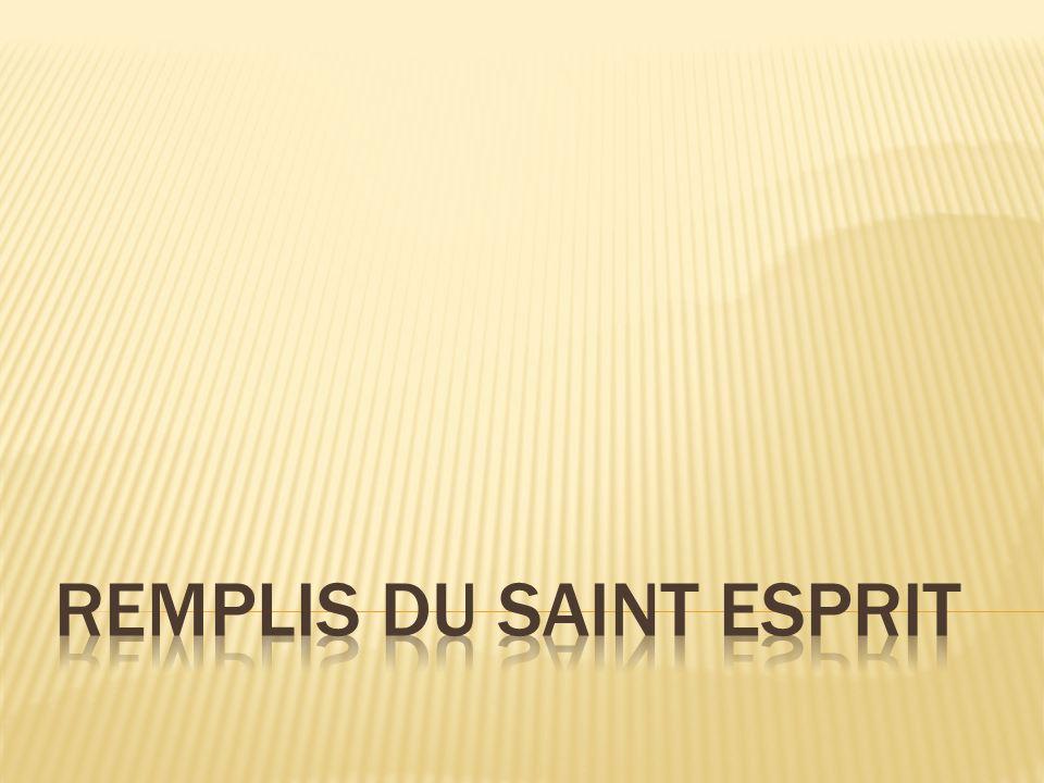 Remplis du Saint Esprit