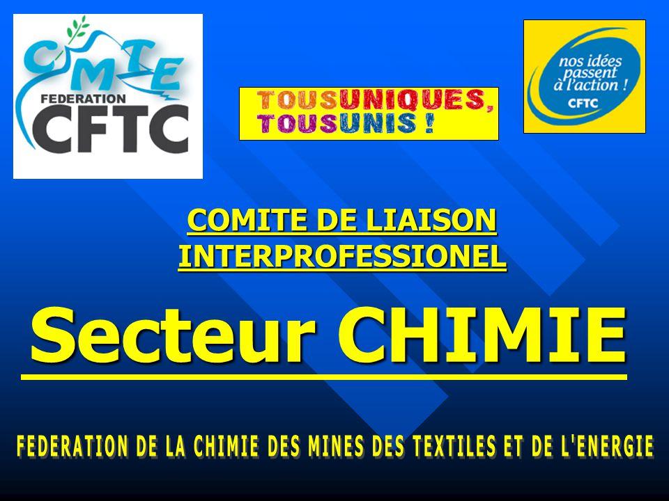 Secteur CHIMIE COMITE DE LIAISON INTERPROFESSIONEL