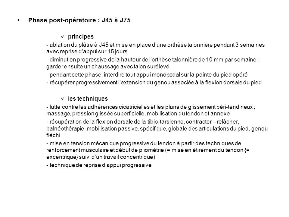 Phase post-opératoire : J45 à J75