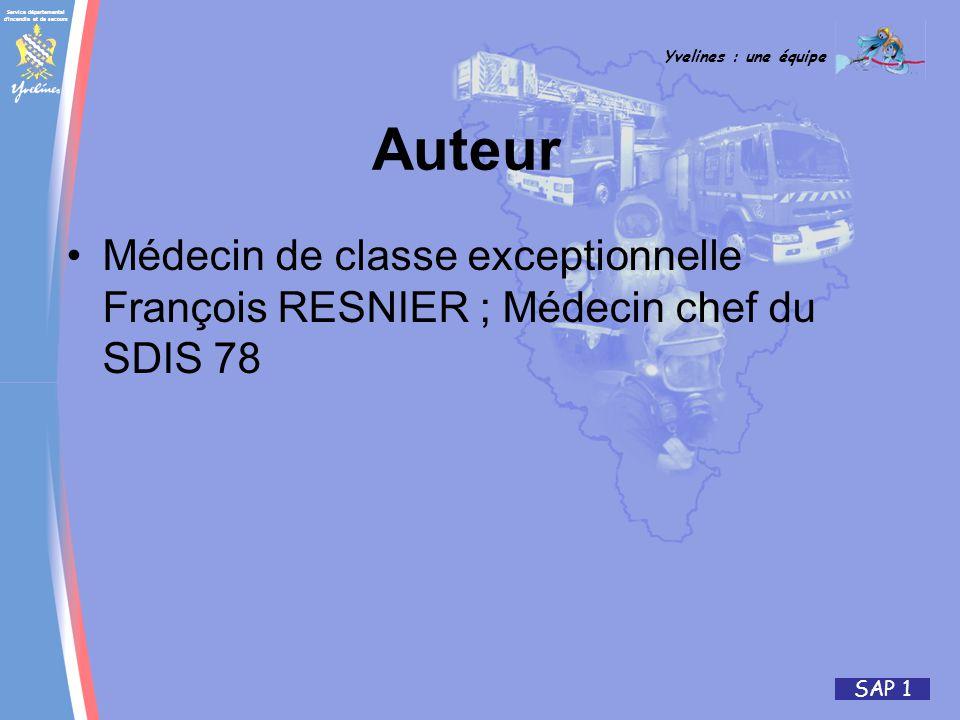 Auteur Médecin de classe exceptionnelle François RESNIER ; Médecin chef du SDIS 78