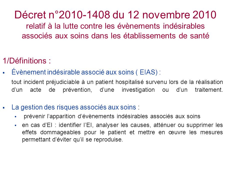 Décret n°2010-1408 du 12 novembre 2010 relatif à la lutte contre les évènements indésirables associés aux soins dans les établissements de santé