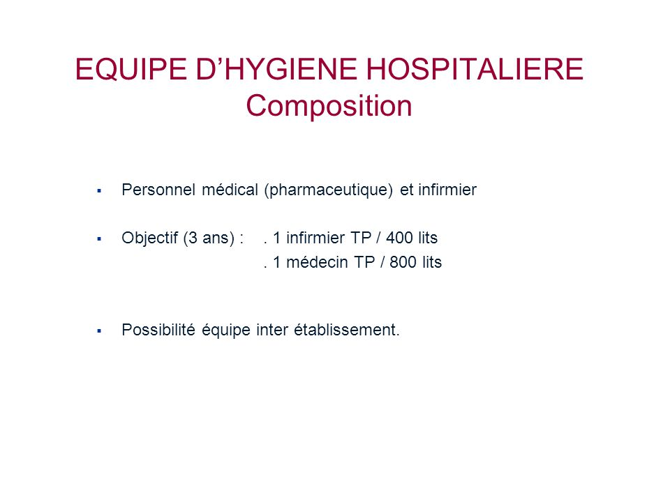 EQUIPE D'HYGIENE HOSPITALIERE Composition