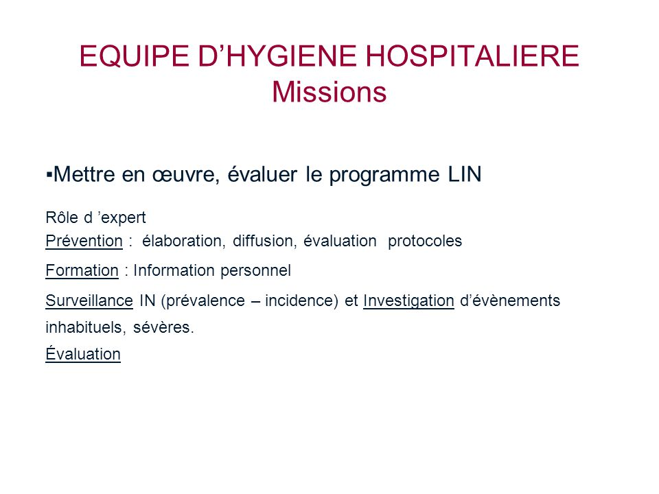 EQUIPE D'HYGIENE HOSPITALIERE Missions