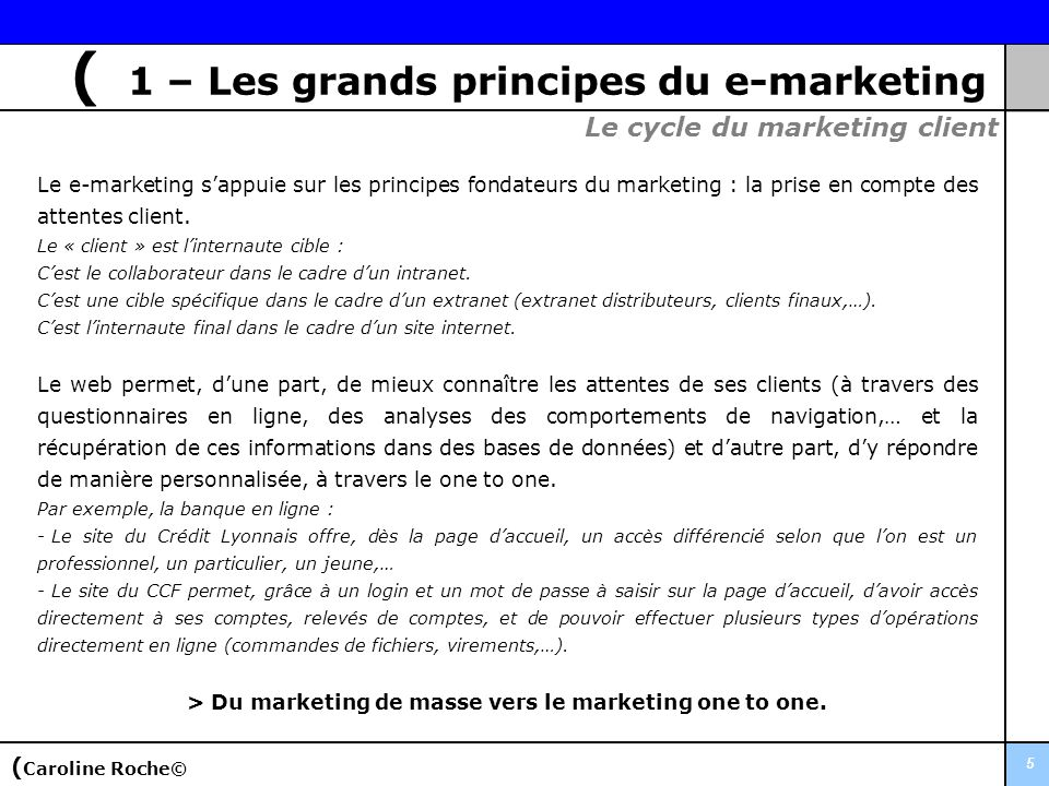 > Du marketing de masse vers le marketing one to one.