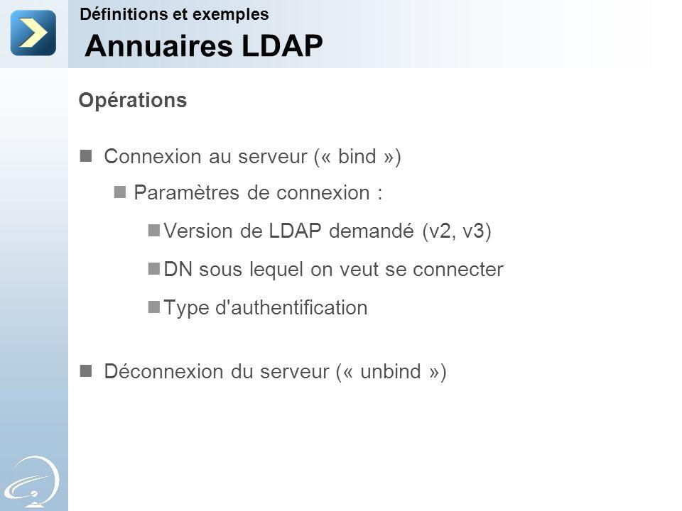 Annuaires LDAP Opérations Connexion au serveur (« bind »)