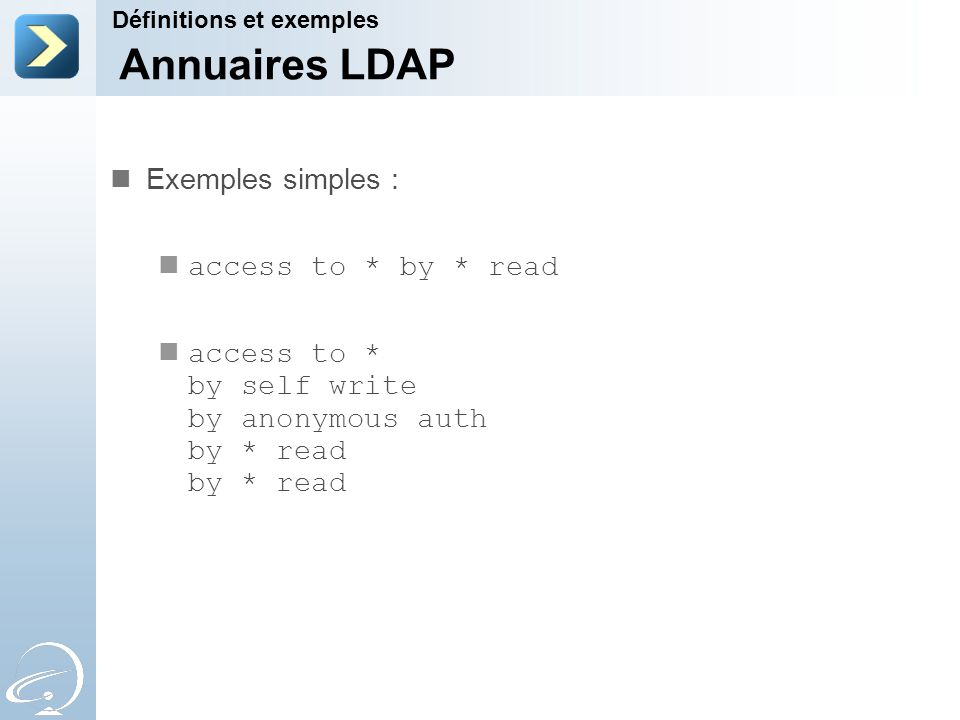Annuaires LDAP Exemples simples : access to * by * read