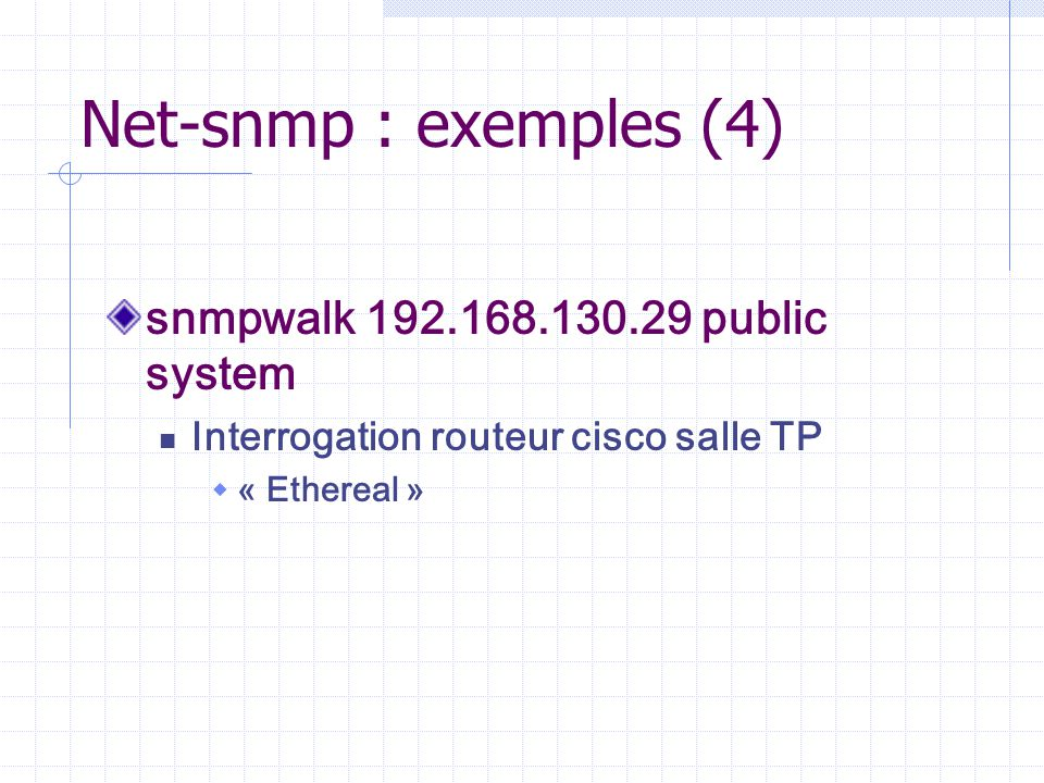 Net-snmp : exemples (4) snmpwalk 192.168.130.29 public system