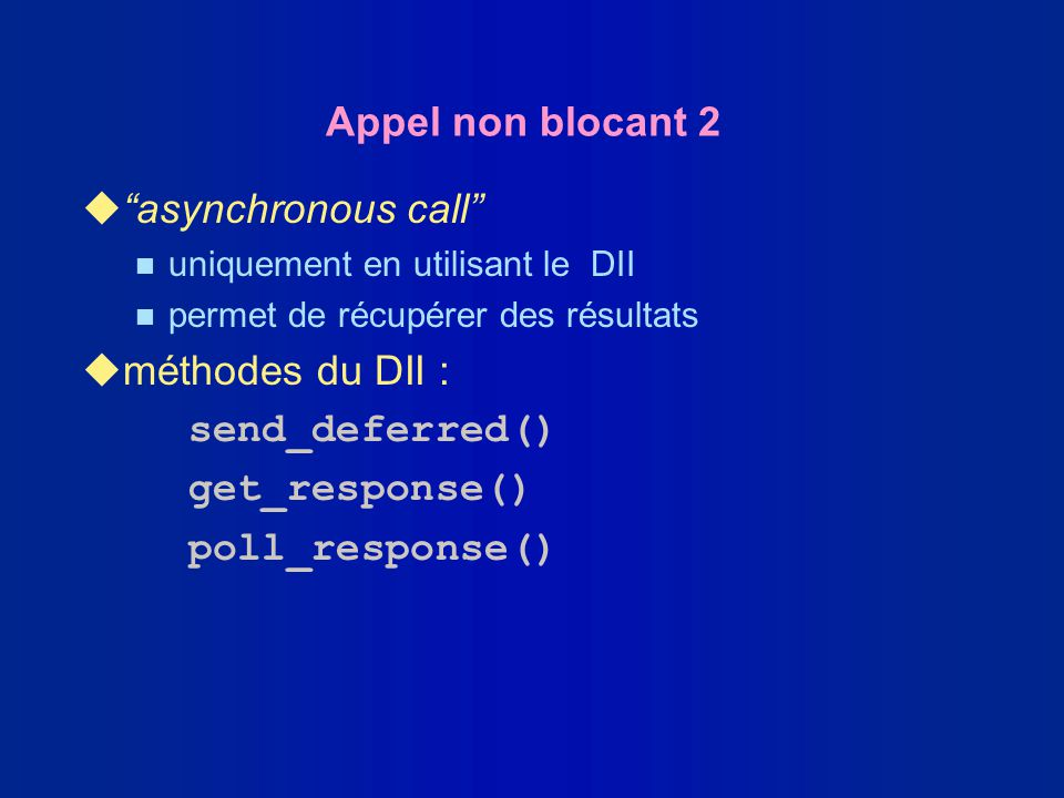 Appel non blocant 2 asynchronous call méthodes du DII :