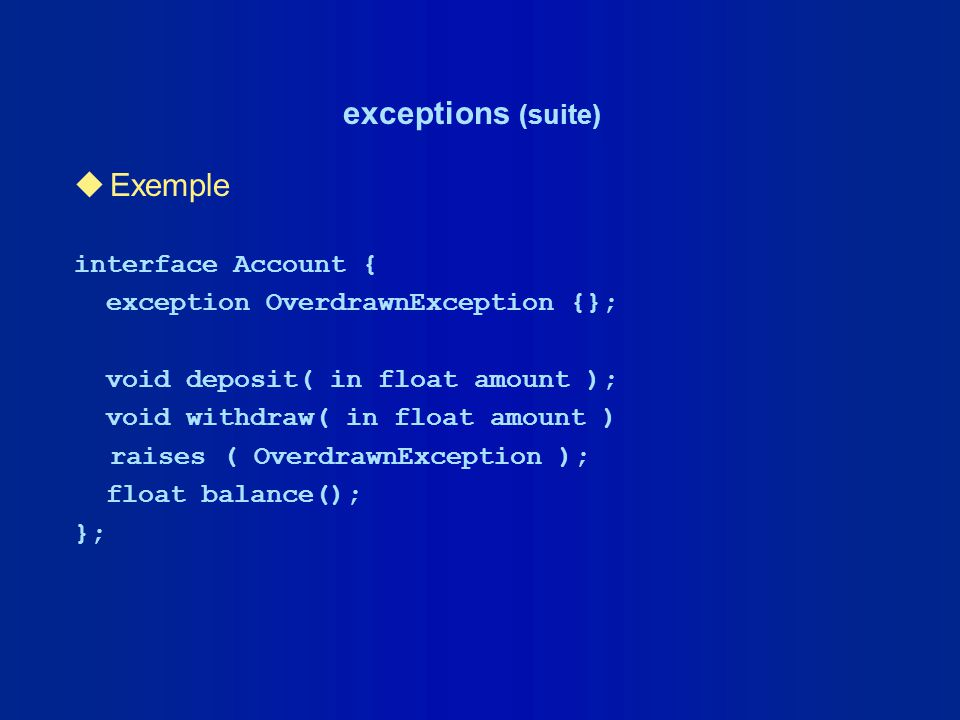 exceptions (suite) Exemple interface Account {