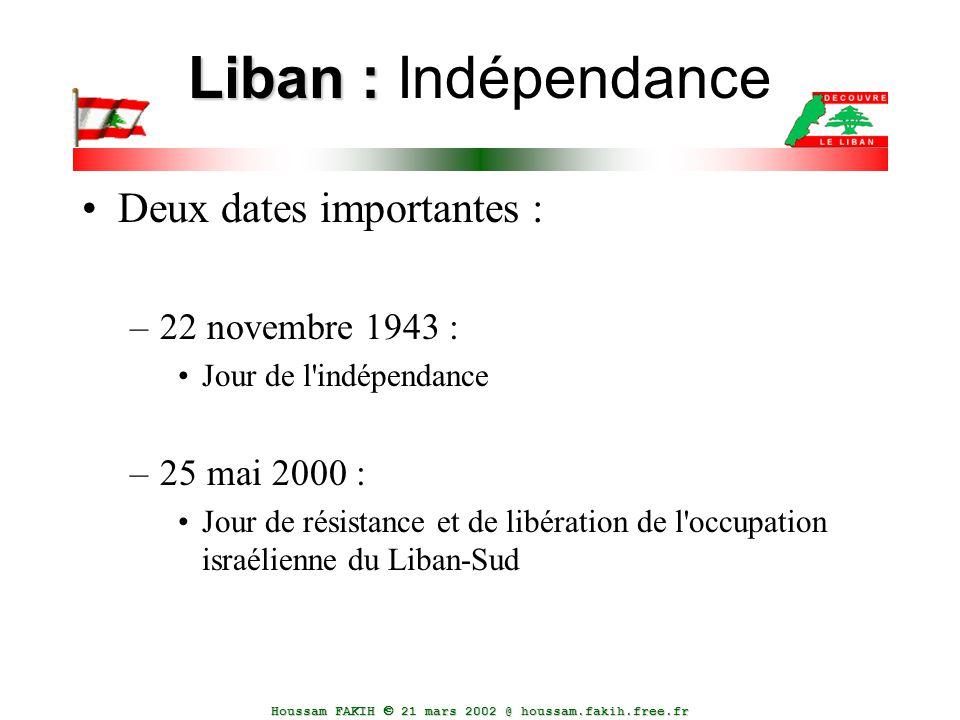 Liban : Indépendance Deux dates importantes : 22 novembre 1943 :