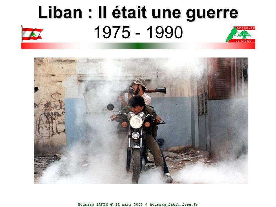 Liban : Il était une guerre 1975 - 1990