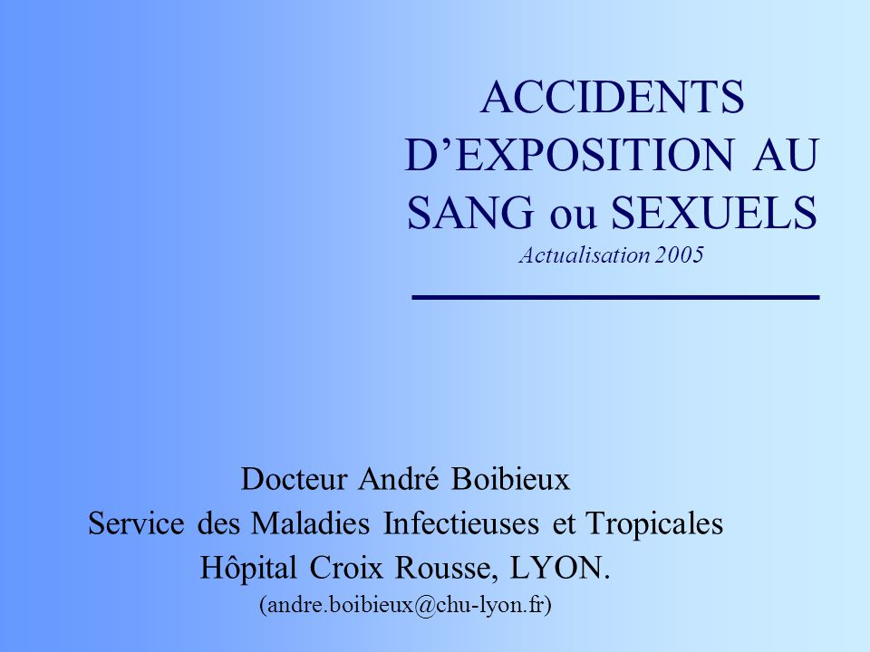 ACCIDENTS D'EXPOSITION AU SANG ou SEXUELS Actualisation 2005