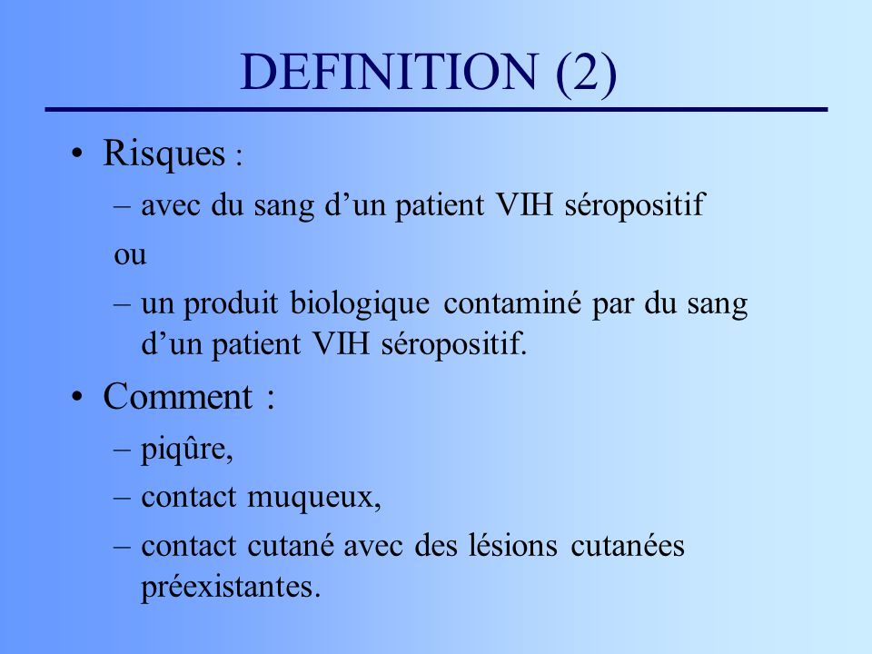 DEFINITION (2) Risques : Comment :