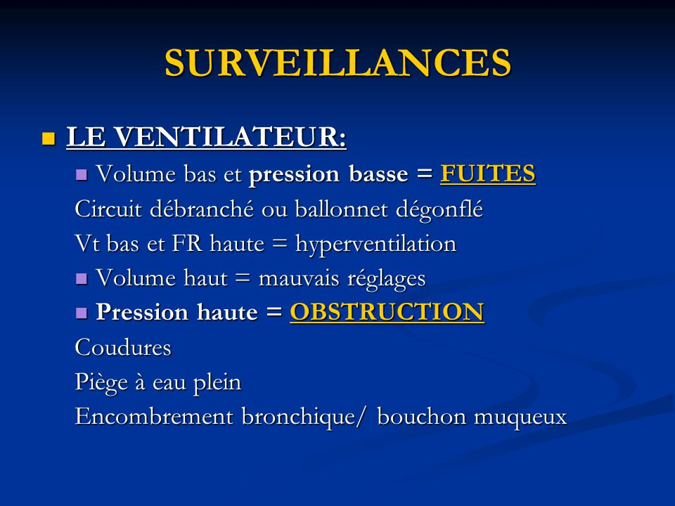 SURVEILLANCES LE VENTILATEUR: Volume bas et pression basse = FUITES