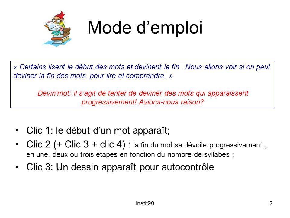 Mode d'emploi Clic 1: le début d'un mot apparaît;