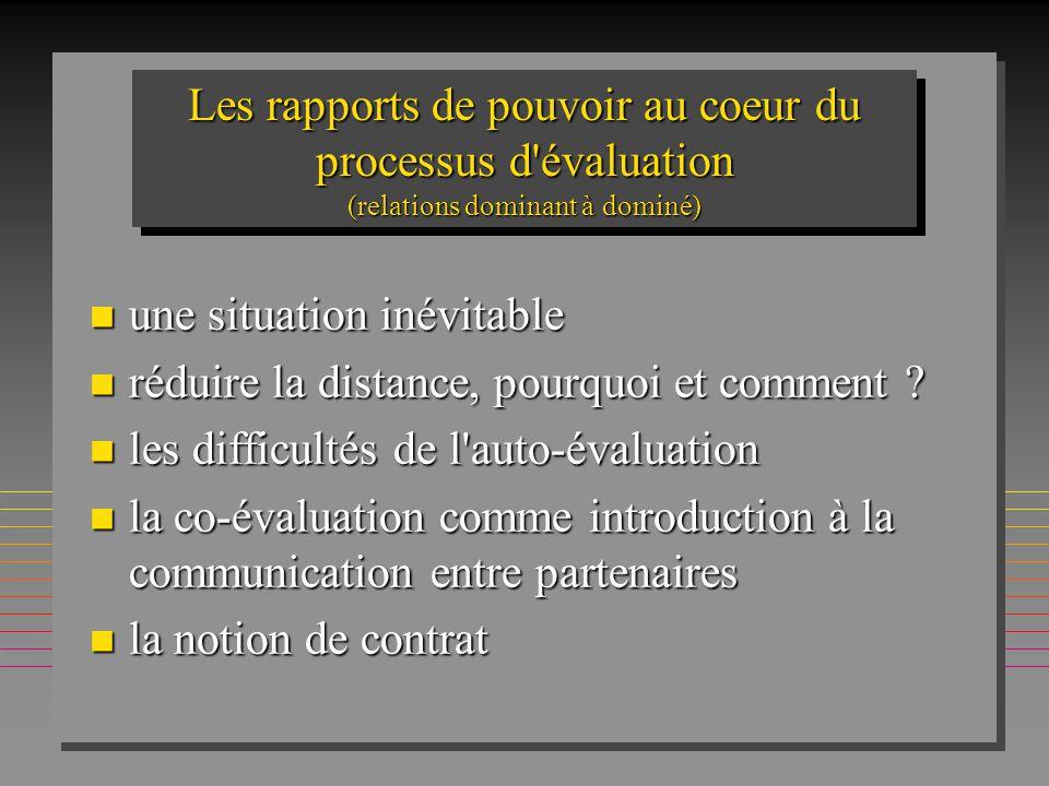 Les rapports de pouvoir au coeur du processus d évaluation (relations dominant à dominé)