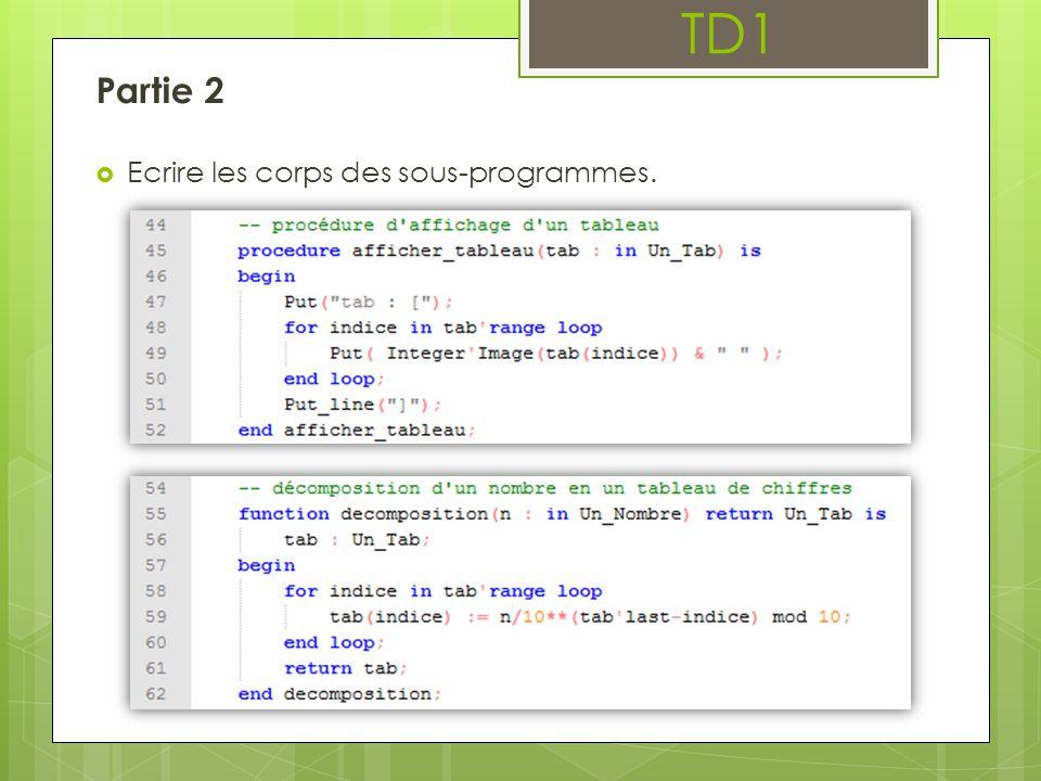 TD1 Partie 2 Ecrire les corps des sous-programmes.