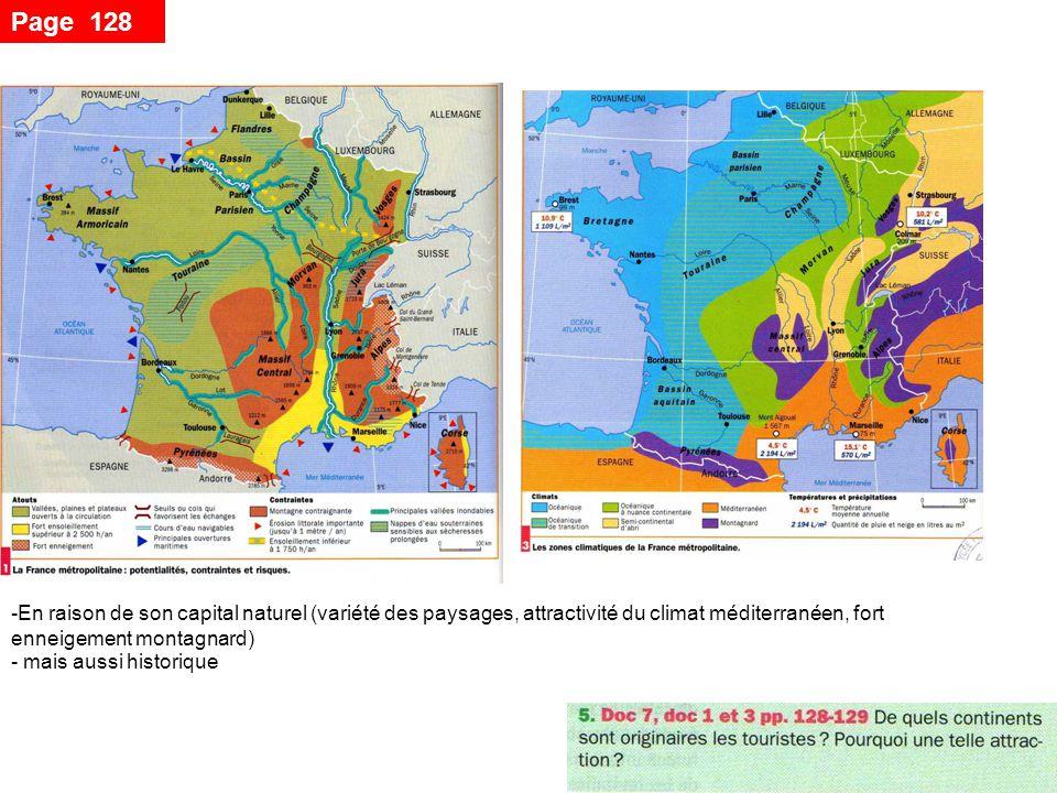 Page 128 En raison de son capital naturel (variété des paysages, attractivité du climat méditerranéen, fort enneigement montagnard)