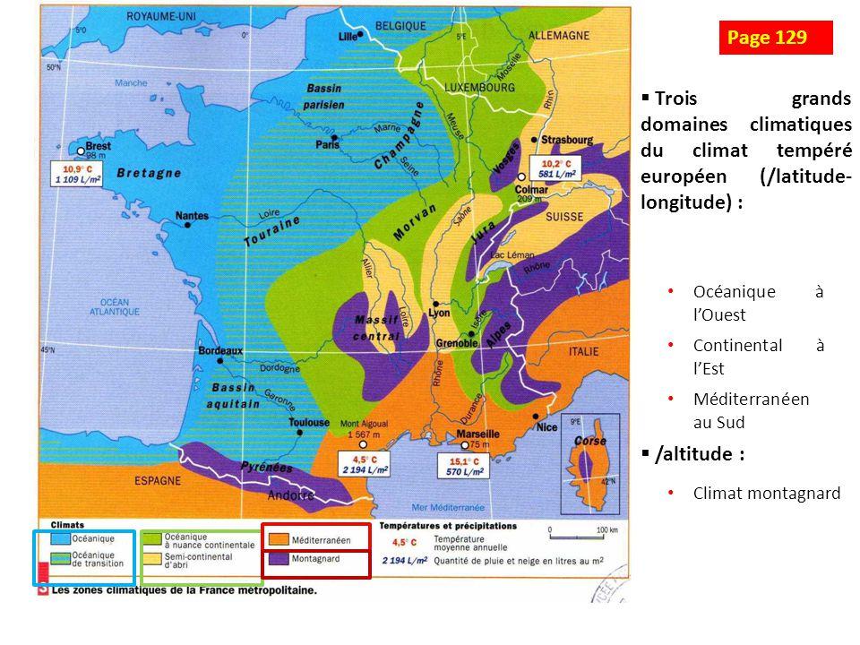 Page 129 Trois grands domaines climatiques du climat tempéré européen (/latitude-longitude) : Océanique à l'Ouest.