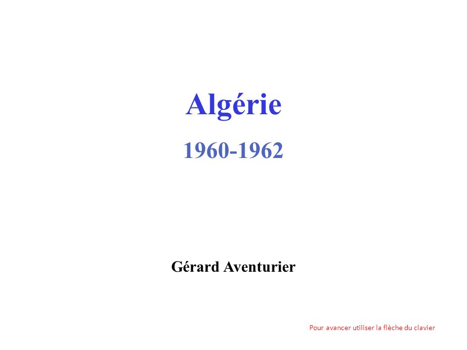 Algérie 1960-1962 Gérard Aventurier Gérard Aventurier