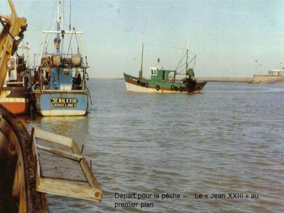 Départ pour la pêche – Le « Jean XXIII » au premier plan