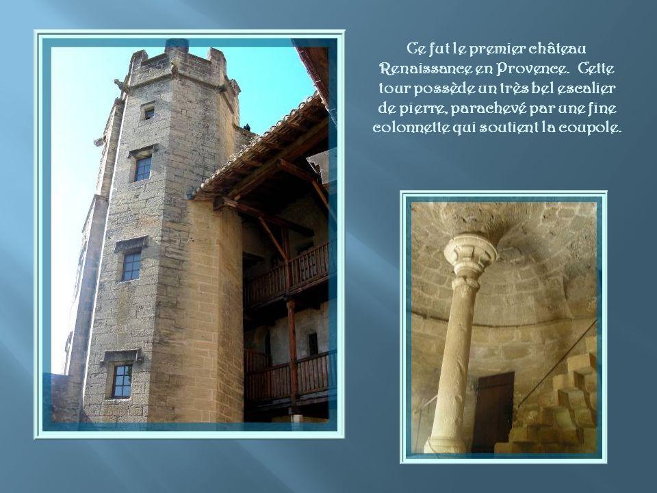 Ce fut le premier château Renaissance en Provence