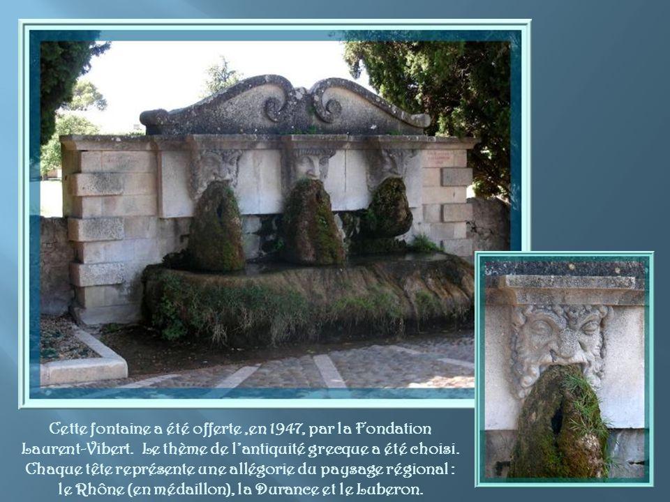 Cette fontaine a été offerte ,en 1947, par la Fondation Laurent-Vibert