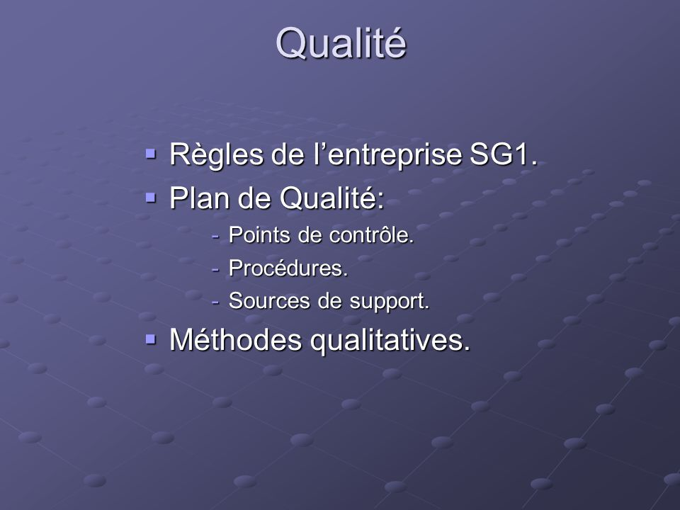 Qualité Règles de l'entreprise SG1. Plan de Qualité: