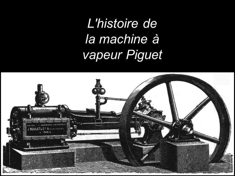 L histoire de la machine à vapeur Piguet