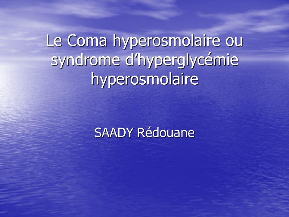 Le Coma hyperosmolaire ou syndrome d'hyperglycémie hyperosmolaire