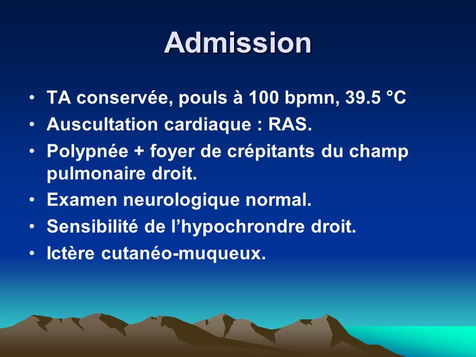 Admission TA conservée, pouls à 100 bpmn, 39.5 °C