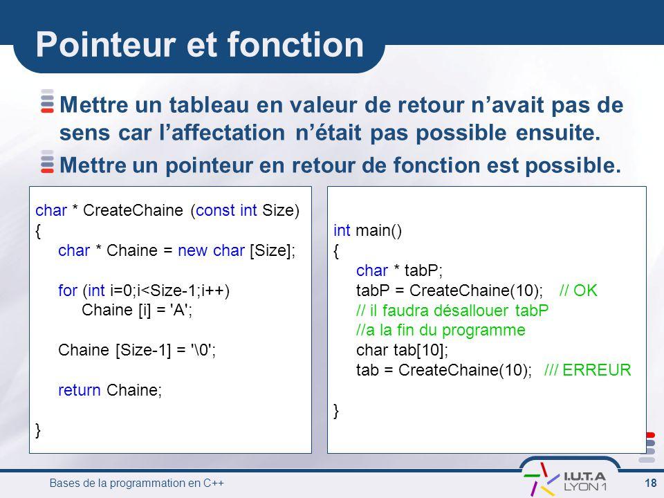 Pointeur et fonction Mettre un tableau en valeur de retour n'avait pas de sens car l'affectation n'était pas possible ensuite.