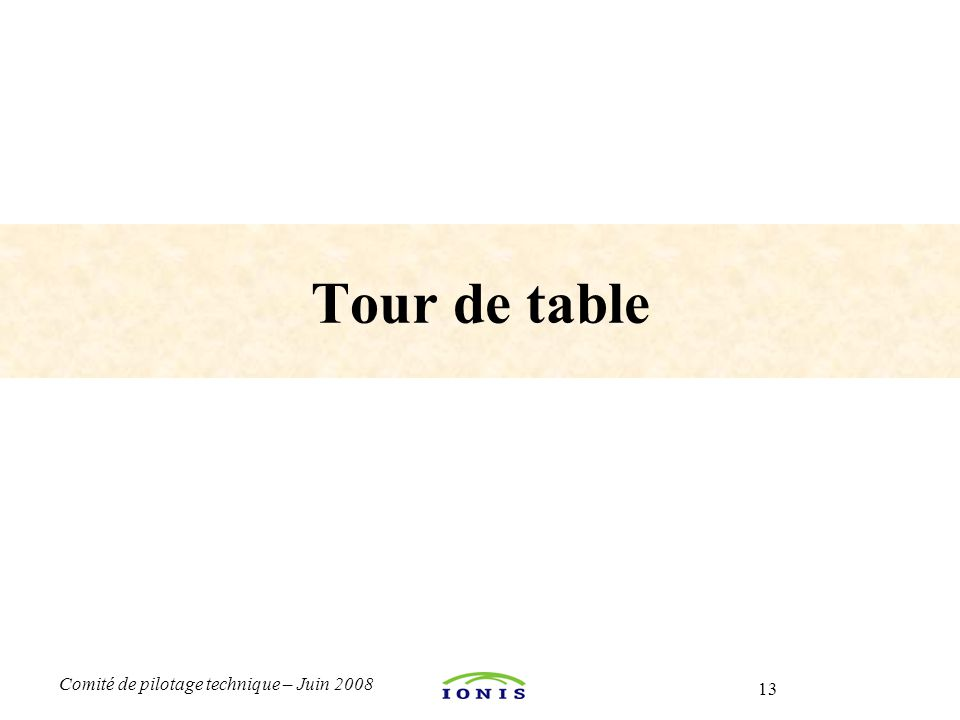 Tour de table Questions, demande de travaux, d'assistances…