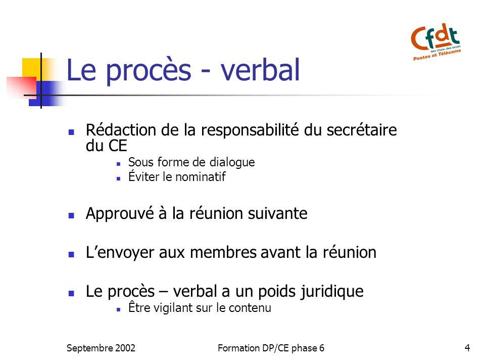 Le procès - verbal Rédaction de la responsabilité du secrétaire du CE