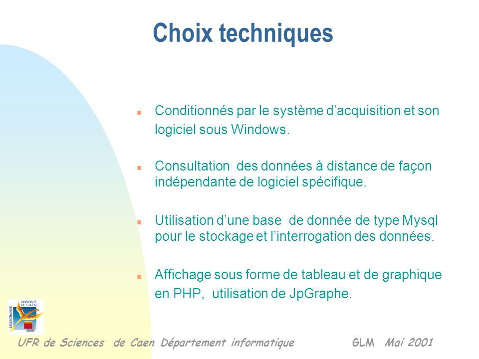 Choix techniques Conditionnés par le système d'acquisition et son