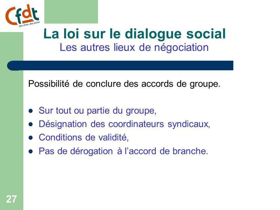La loi sur le dialogue social Les autres lieux de négociation