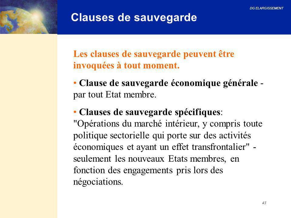 Clauses de sauvegarde Les clauses de sauvegarde peuvent être invoquées à tout moment.