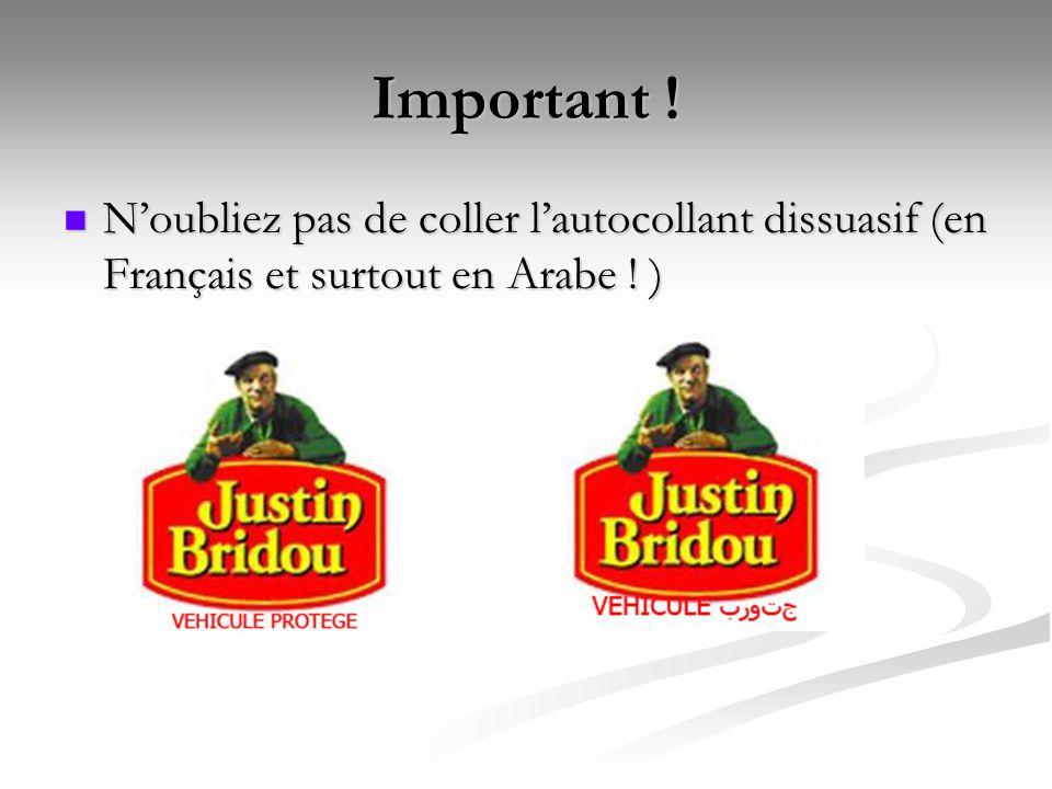 Important ! N'oubliez pas de coller l'autocollant dissuasif (en Français et surtout en Arabe ! )