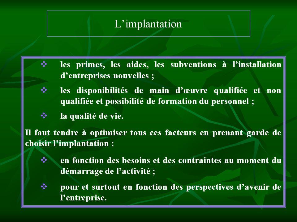 L'implantation les primes, les aides, les subventions à l'installation d'entreprises nouvelles ;