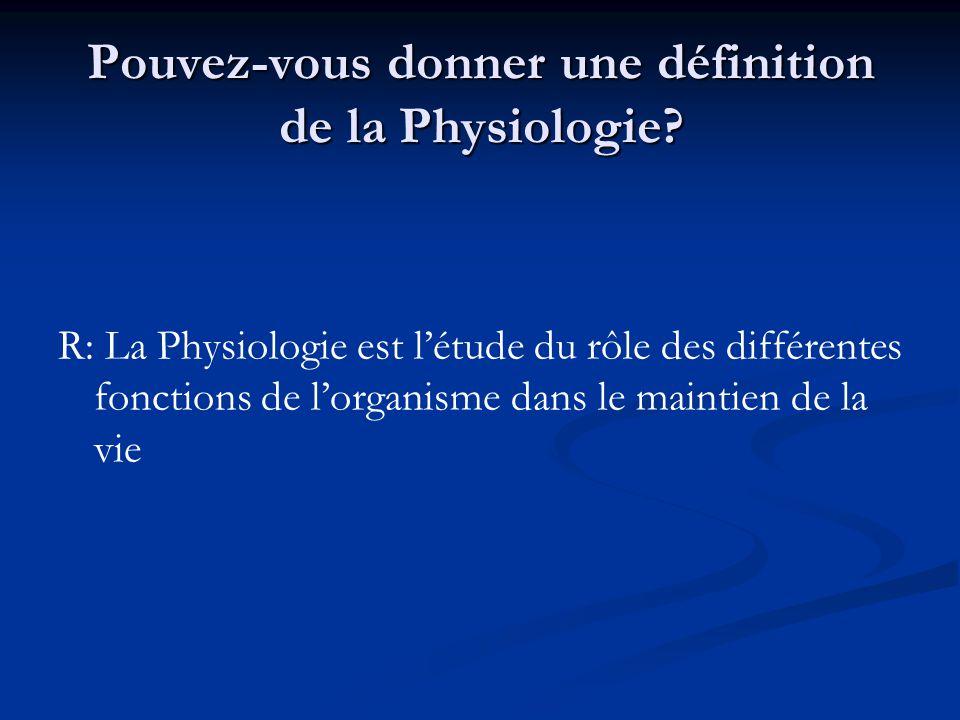 Pouvez-vous donner une définition de la Physiologie