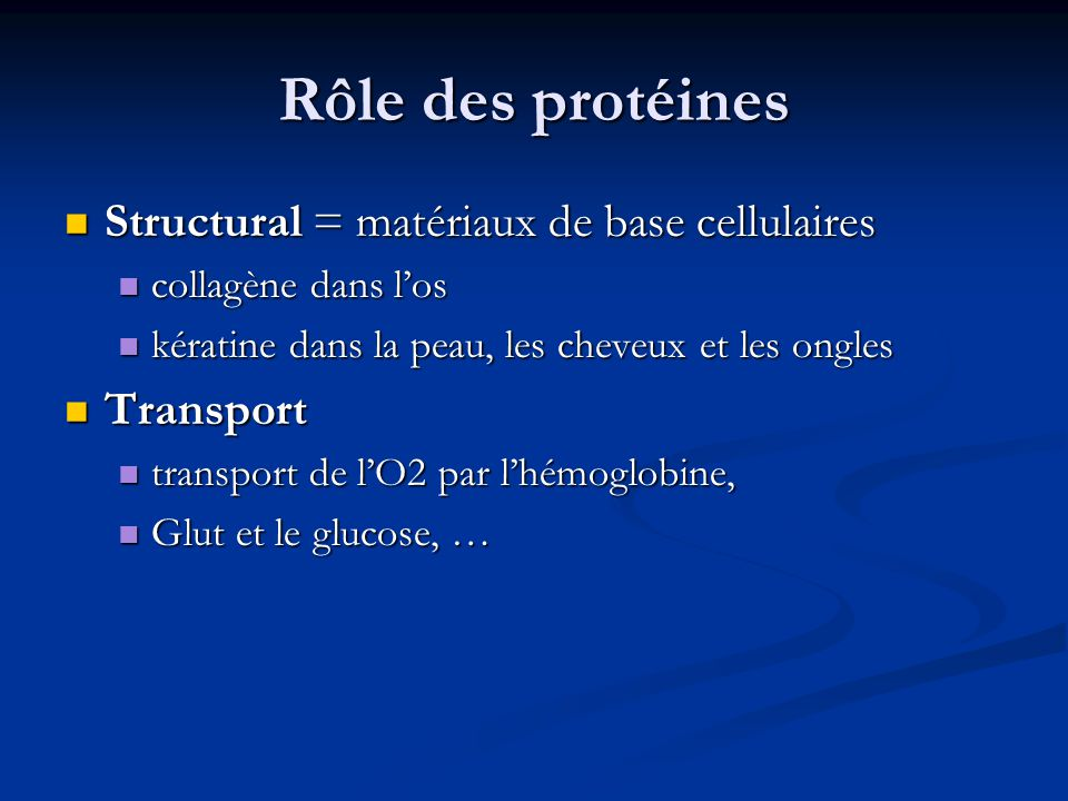 Rôle des protéines Structural = matériaux de base cellulaires