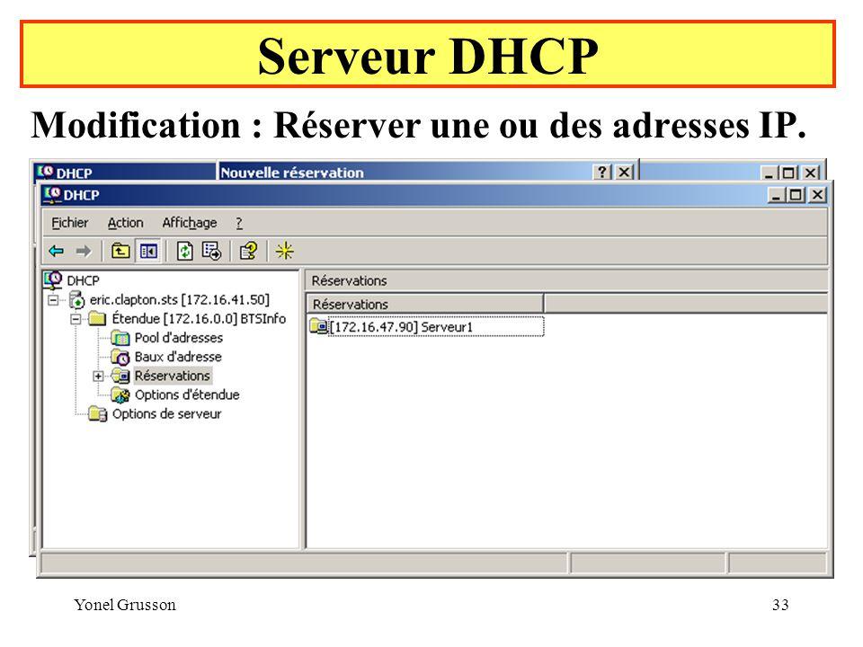 Serveur DHCP Modification : Réserver une ou des adresses IP.